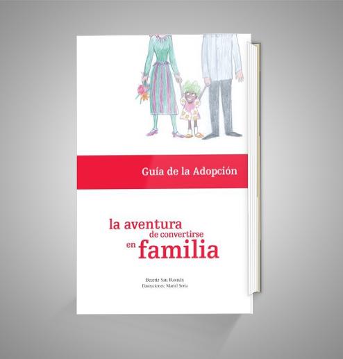 LA AVENTURA DE CONVERTIRSE EN FAMILIA GUÍA DE LA ADOPCIÓN URRIKE LIBURUDENDA