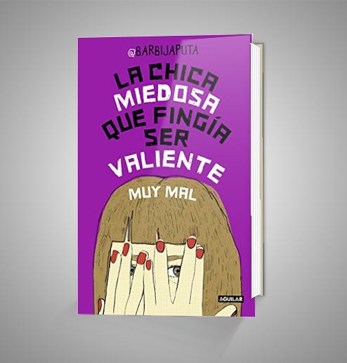 LA CHICA MIEDOSA QUE FINGÍA SER VALIENTE MUY MAL URRIKE LIBURUDENDA