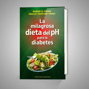 LA MILAGROSA DIETA DEL PH PARA LA DIABETES