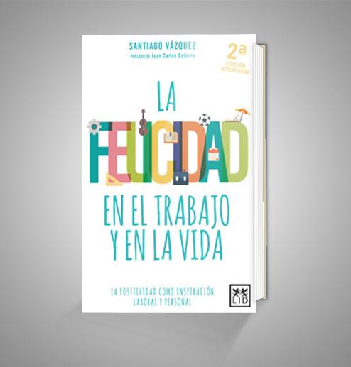 LA FELICIDAD EN EL TRABAJO Y EN LA VIDA URRIKE LIBURUDENDA